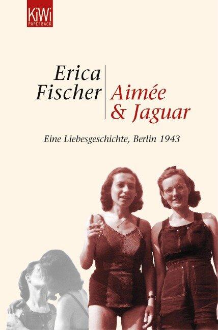 Aimée und Jaguar - Erica Fischer