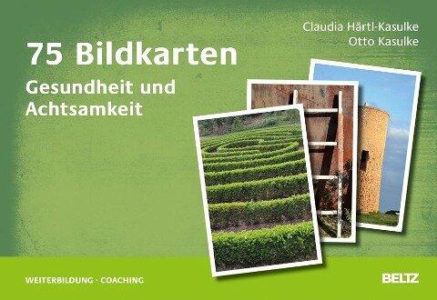 75 Bildkarten Gesundheit und Achtsamkeit - Claudia Härtl-Kasulke, Otto Kasulke
