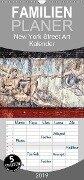 New York Street Art Kalender - Familienplaner hoch (Wandkalender 2019 , 21 cm x 45 cm, hoch) - Ulrike Morlock-Fien