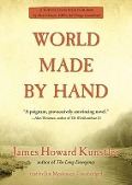 World Made by Hand - James Howard Kunstler