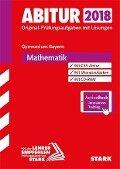 Abiturprüfung Bayern 2018 - Mathematik inkl. Online-Prüfungstraining -