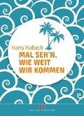 Mal seh'n wie weit wir kommen - Hans Habeck