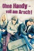 K.L.A.R.-Taschenbuch: Ohne Handy - voll am Arsch! - Florian Buschendorff