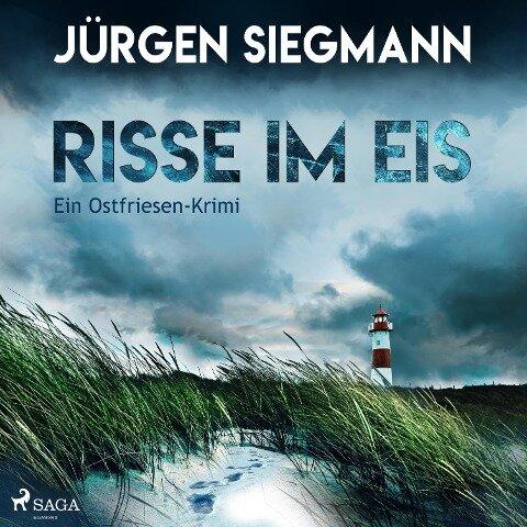 Risse im Eis - Ein Ostfriesen-Krimi (Ungekürzt) - Jürgen Siegmann