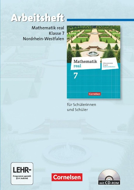 Mathematik real 7. Schuljahr. Arbeitsheft mit eingelegten Lösungen und CD-ROM. Differenzierende Ausgabe Nordrhein-Westfalen