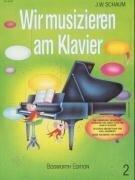 Wir musizieren am Klavier 2 - John W. Schaum