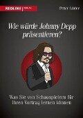 Wie würde Johnny Depp präsentieren? - Peter Lüder