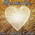 Öffne dein Herz - Franziska Kubsch
