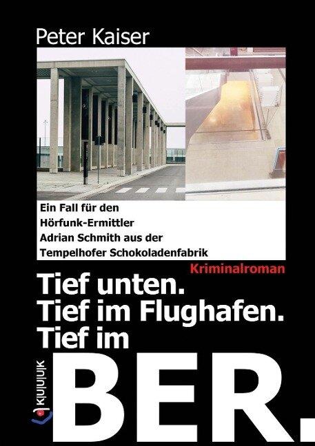 Tief unten. Tief im Flughafen. Tief im BER. - Peter Kaiser