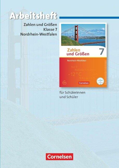 Zahlen und Größen 7. Schuljahr. Arbeitsheft mit eingelegten Lösungen. Nordrhein-Westfalen Kernlehrpläne - Ausgabe 2013