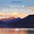 Tibetische Atemübungen - Ralph Skuban