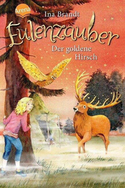 Eulenzauber (14). Der goldene Hirsch - Ina Brandt