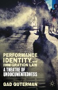 Performance, Identity, and Immigration Law - G. Guterman