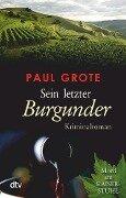 Sein letzter Burgunder - Paul Grote