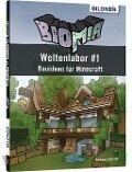 BIOMIA - Weltenlabor #1 Bauanleitungen für Minecraft - Andreas Zintzsch
