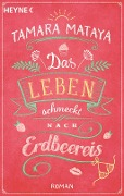 Das Leben schmeckt nach Erdbeereis - Tamara Mataya