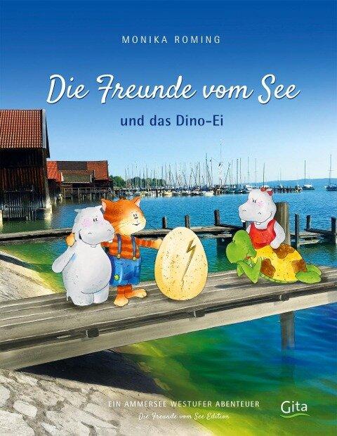 Die Freunde vom See und das Dino-Ei - Monika Roming