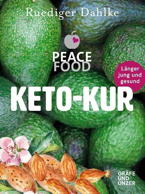 Die Peace Food Keto-Kur - Ruediger Dahlke