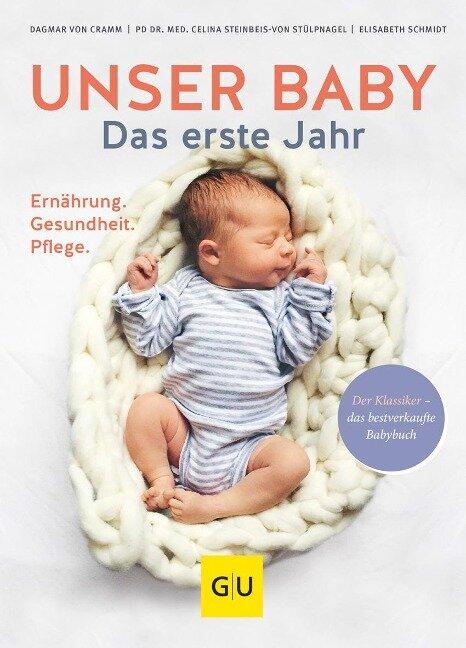 Unser Baby. Das erste Jahr - Dagmar von Cramm, Celina Steinbeis-Von Stülpnagel, Elisabeth Schmidt
