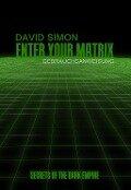 Enter your Matrix - David Simon