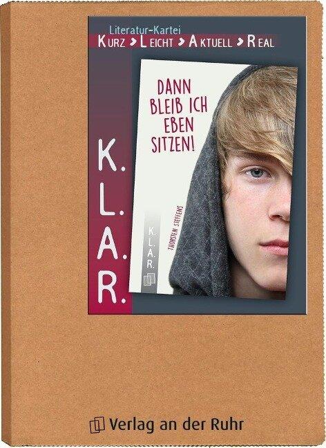 """K.L.A.R. - Literatur-Kartei """"Dann bleib ich eben sitzen!"""" -"""