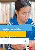 deutsch.kombi plus 8. Arbeitsheft mit Lösungsteil Klasse 8. Differenzierende Allgemeine Ausgabe -