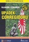 Upadek Corregidoru - Rajmund Szubanski