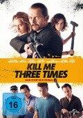 Kill Me Three Times - Man stirbt nur dreimal -