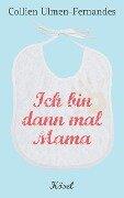 Ich bin dann mal Mama - Collien Ulmen-Fernandes