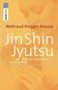 Jin Shin Jyutsu - Waltraud Riegger-Krause