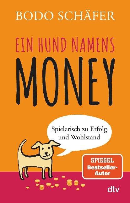 Ein Hund namens Money - Bodo Schäfer