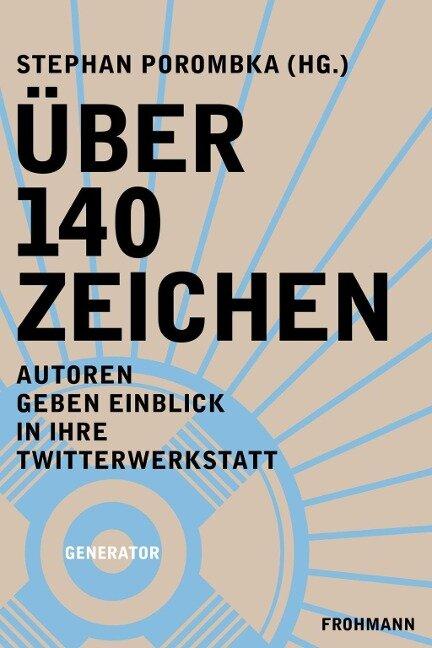 Über 140 Zeichen - Edda Braun, Sebastian van Roehlek, Ute Weber, Jan-Uwe Fitz, Christiane Frohmann