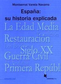 España: Su historia explicada - Montserrat Varela Navarro