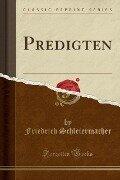 Predigten (Classic Reprint) - Friedrich Schleiermacher