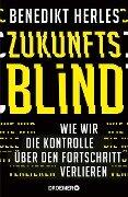 Zukunftsblind - Benedikt Herles