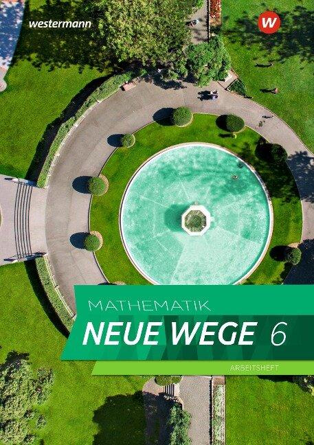 Mathematik Neue Wege SI 6 Arbeitsheft mit Lösungen. G9. Nordrhein-Westfalen, Schleswig-Holstein -