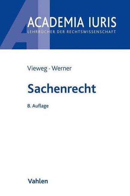 Sachenrecht - Klaus Vieweg, Almuth Werner