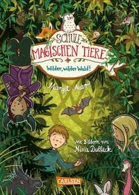 Die Schule der magischen Tiere 11: Wilder, wilder Wald! - Margit Auer
