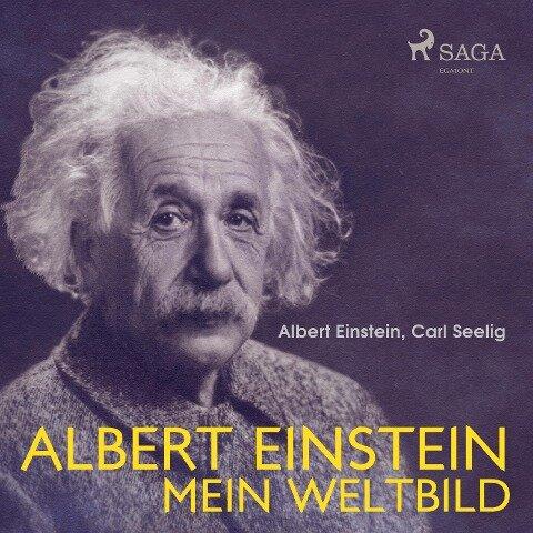 Albert Einstein - Mein Weltbild (Ungekürzt) - Albert Einstein, Carl Seelig