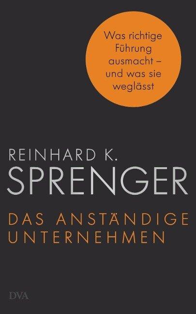 Das anständige Unternehmen - Reinhard K. Sprenger