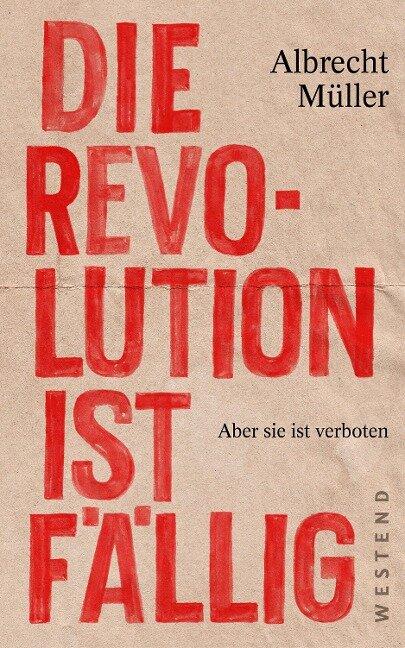 Die Revolution ist fällig - Albrecht Müller