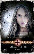 Bloodlines 05. Silberschatten - Richelle Mead