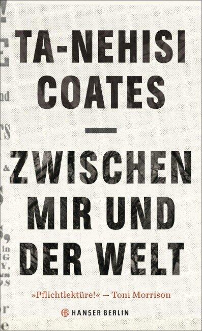 Zwischen mir und der Welt - Ta-Nehisi Coates