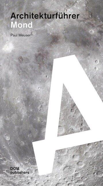 Architekturführer Mond - Paul Meuser