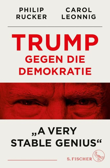Trump gegen die Demokratie - »A Very Stable Genius« - Carol Leonnig, Philip Rucker