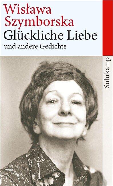 Glückliche Liebe und andere Gedichte - Wislawa Szymborska