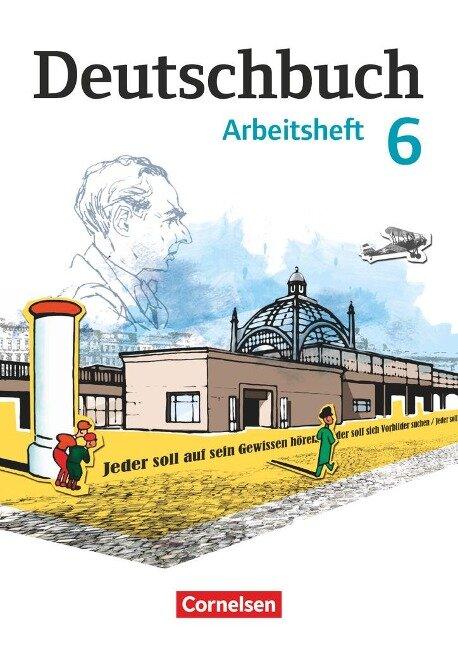 Deutschbuch 6. Schuljahr. Arbeitsheft mit Lösungen. Gymnasium Östliche Bundesländer und Berlin -