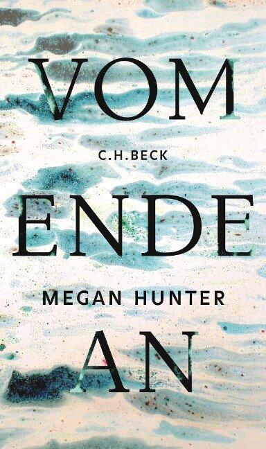 Vom Ende an - Megan Hunter