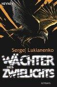 Wächter des Zwielichts - Sergej Lukianenko