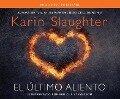 El Ultimo Aliento (Last Breath) - Karin Slaughter